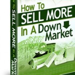 How To Sell More In A Down Market